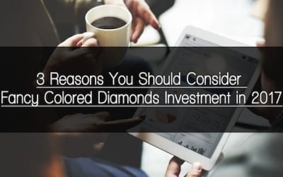 3 Reasons You Should Consider Fancy Colored Diamonds Investment