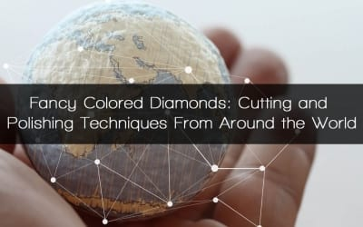 Fancy Colored Diamonds: Cutting Techniques From Around the World