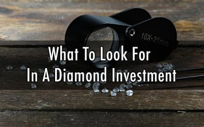 What To Look For In A Diamond Investment