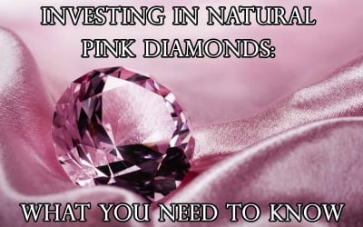 Investing in Natural Pink Diamonds: What You Need to Know