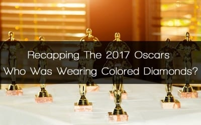 Recapping The 2017 Oscars – Who Was Wearing Colored Diamonds?