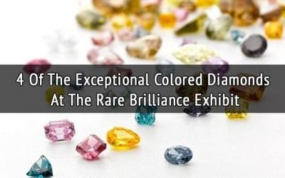 4 Exceptional Colored Diamonds At The Rare Brilliance Exhibit