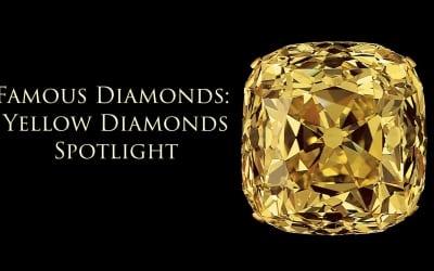 Famous Colored Diamonds: Yellow Diamonds Spotlight